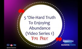 5 Die-Hard Truth to Enjoy Abundance 1 – [You Rule]