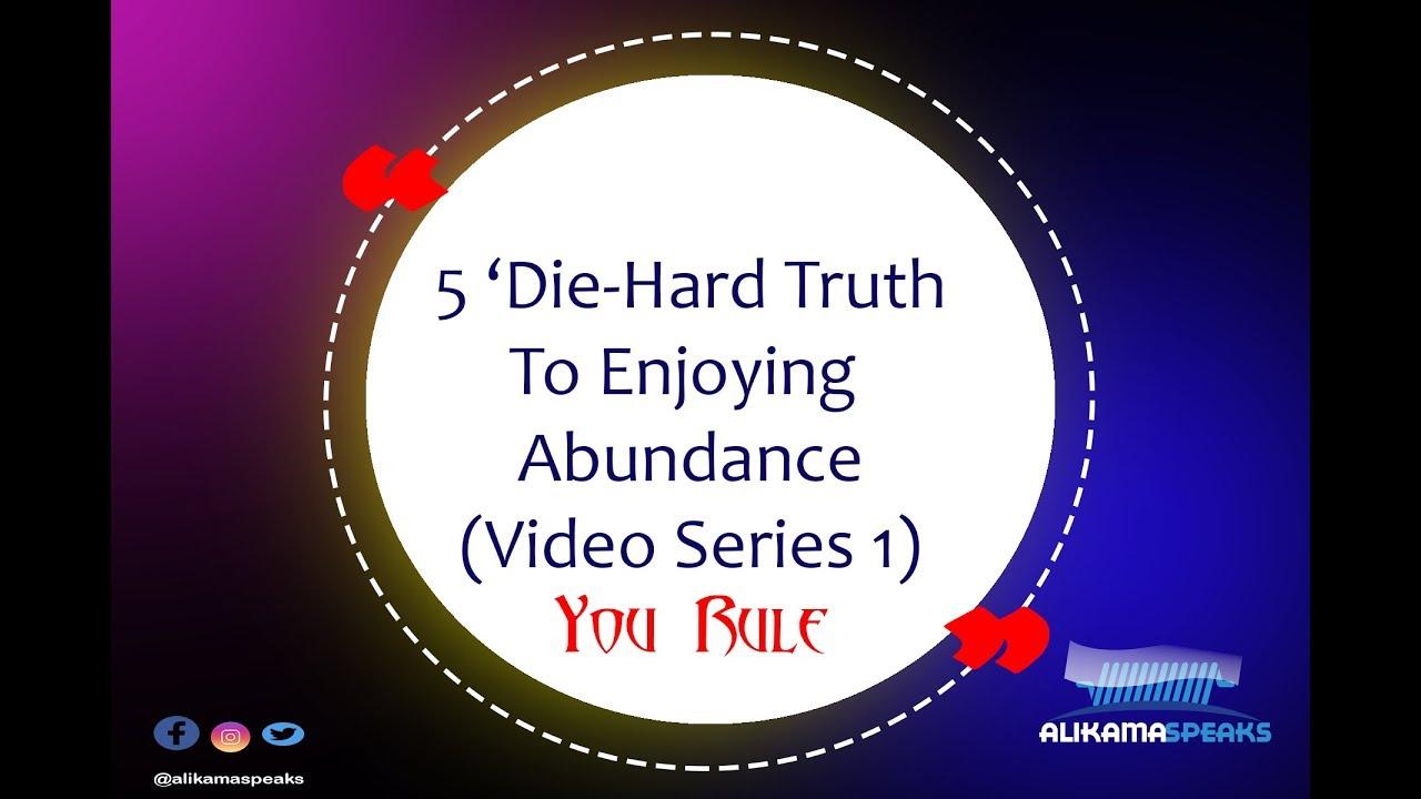 5 Die-Hard Truth to Enjoy Abundance 1 – [You Rule]