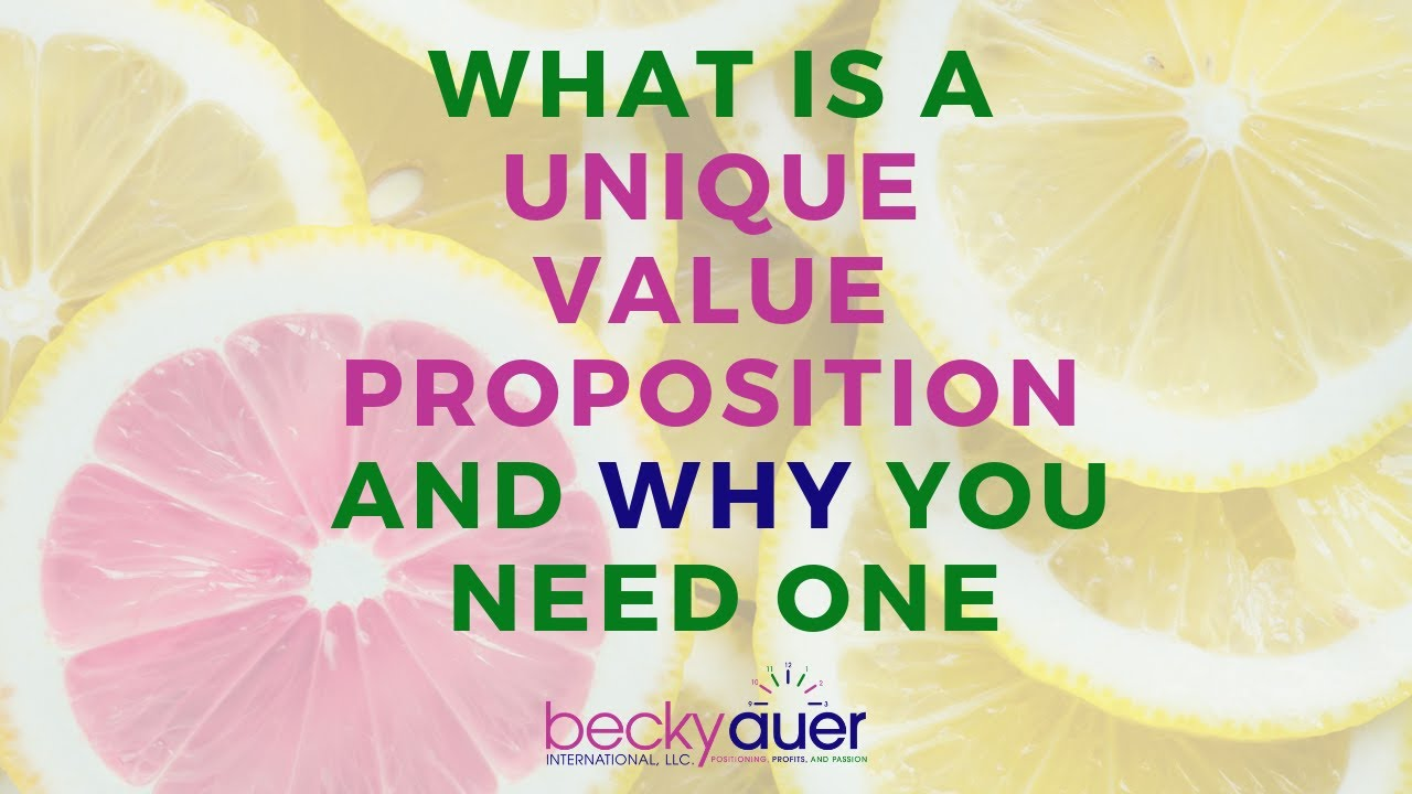 How to Create a Unique Value Proposition & Why You Need One