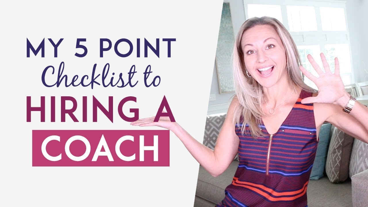 How To Hire A Business Coach – My 5 Point Checklist So You Don't Waste Time Or Money