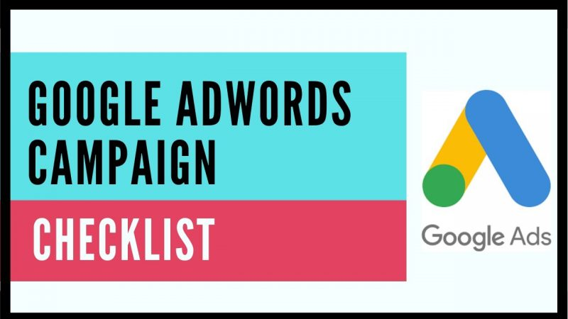 How to Create a Google AdWords Campaign - Checklist you should follow for Google Ads.