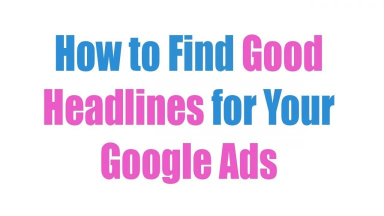 How to Create Good Headlines for Your Google Ads