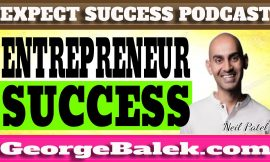Neil Patel – 7 Things to Do Before Becoming an Entrepreneur!