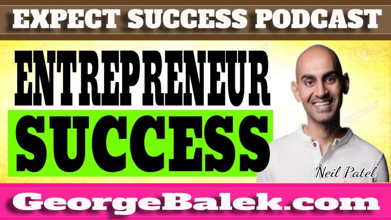 Neil Patel - 7 Things to Do Before Becoming an Entrepreneur!