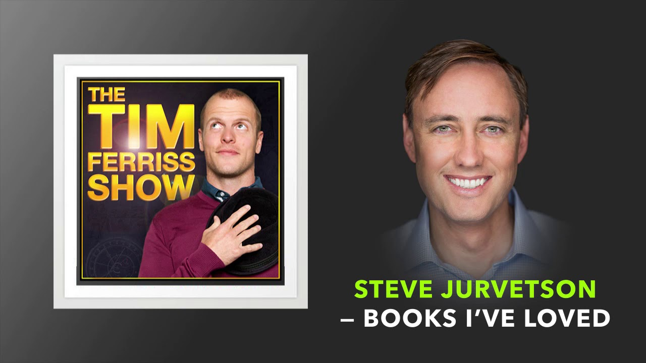 Books I've Loved — Steve Jurvetson  | The Tim Ferriss Show