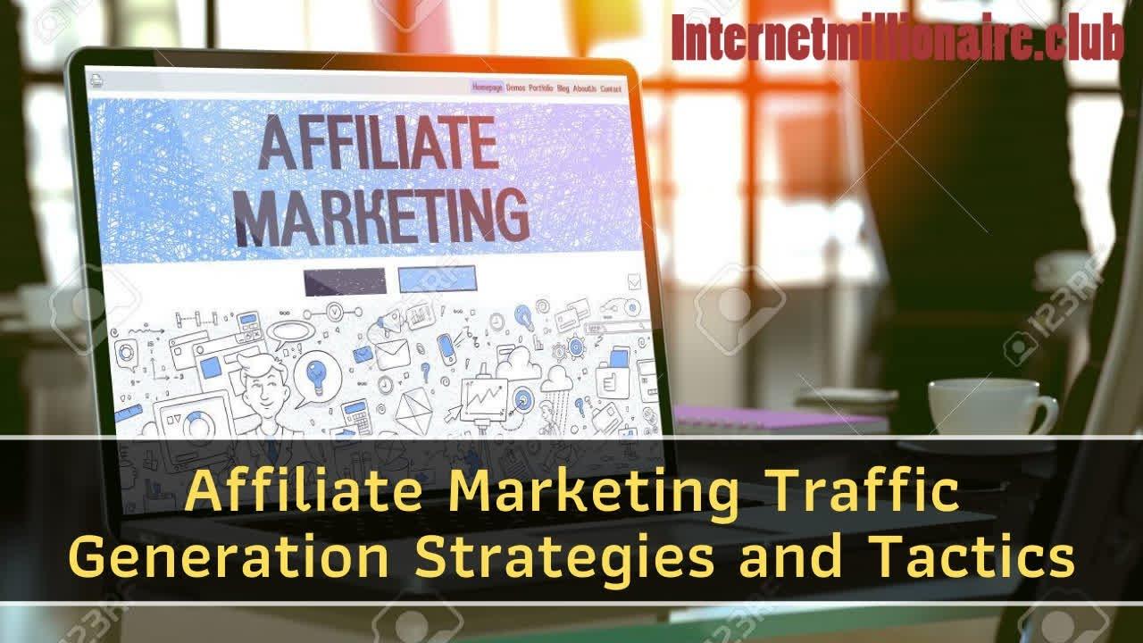 Affiliate Marketing Traffic Generation Strategies and Tactics