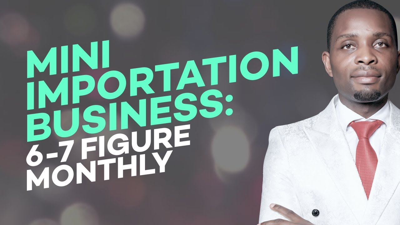 BEST WAY TO START MINI IMPORTATION BUSINESS IN 2020