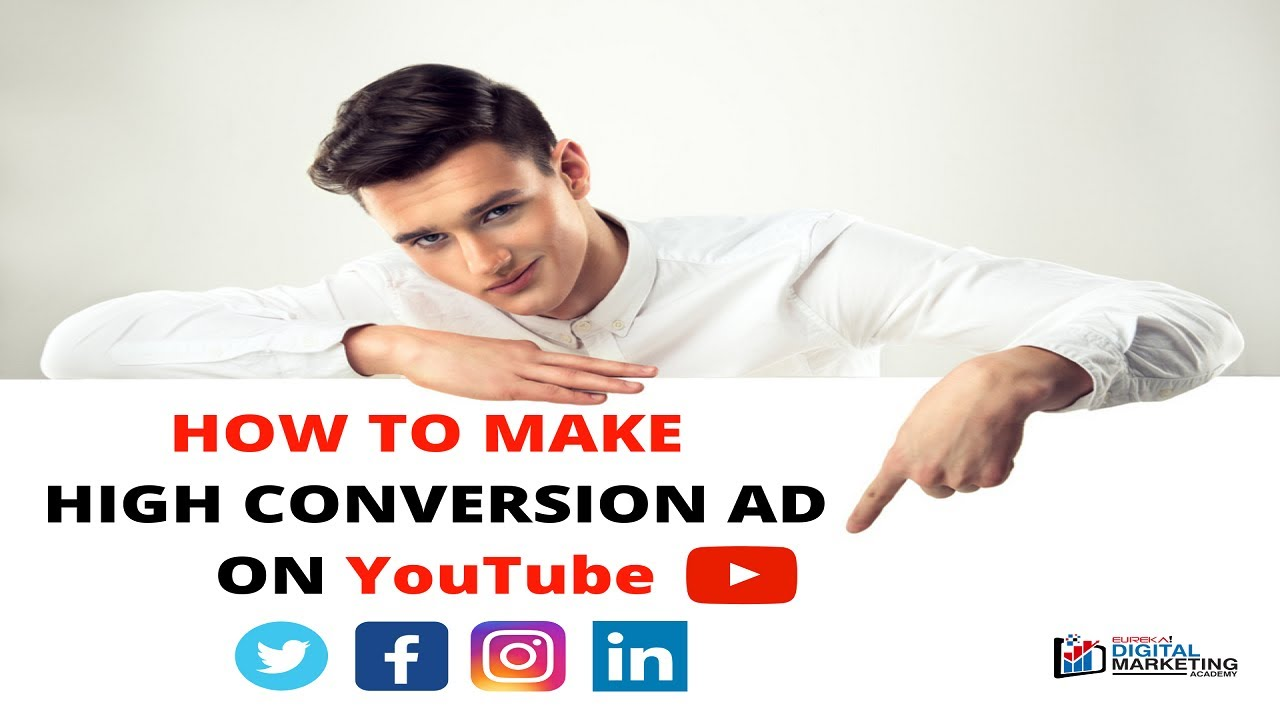 LEARN HOW TO MAKE HIGH CONVERSION ADS ON YOUTUBE | CONTENT CREATION | EUREKA DIGITAL MARKETING