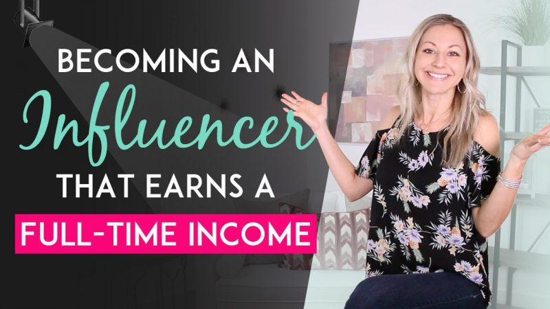 How To Become An Influencer That Makes A Full Time Income Online