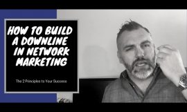 How to Build a Downline in Network Marketing