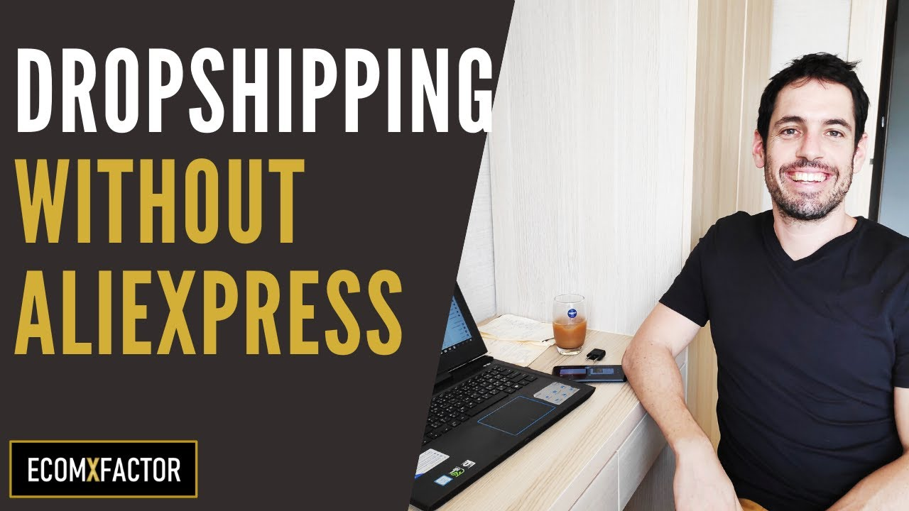 How To Dropship: 3 Best Alternatives to Aliexpress (Updated 2020)