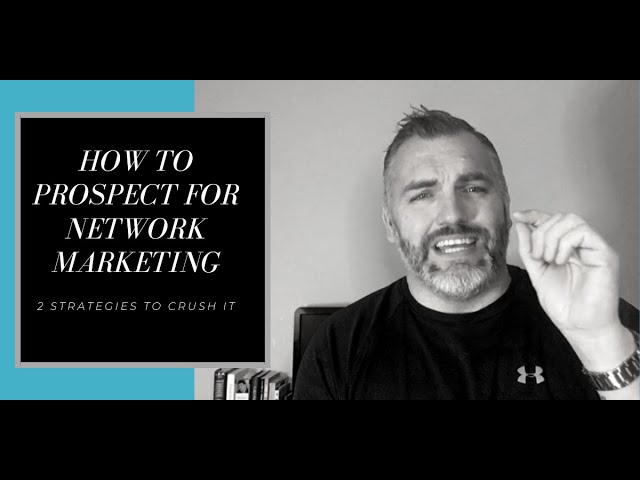 How to Prospect for Network Marketing