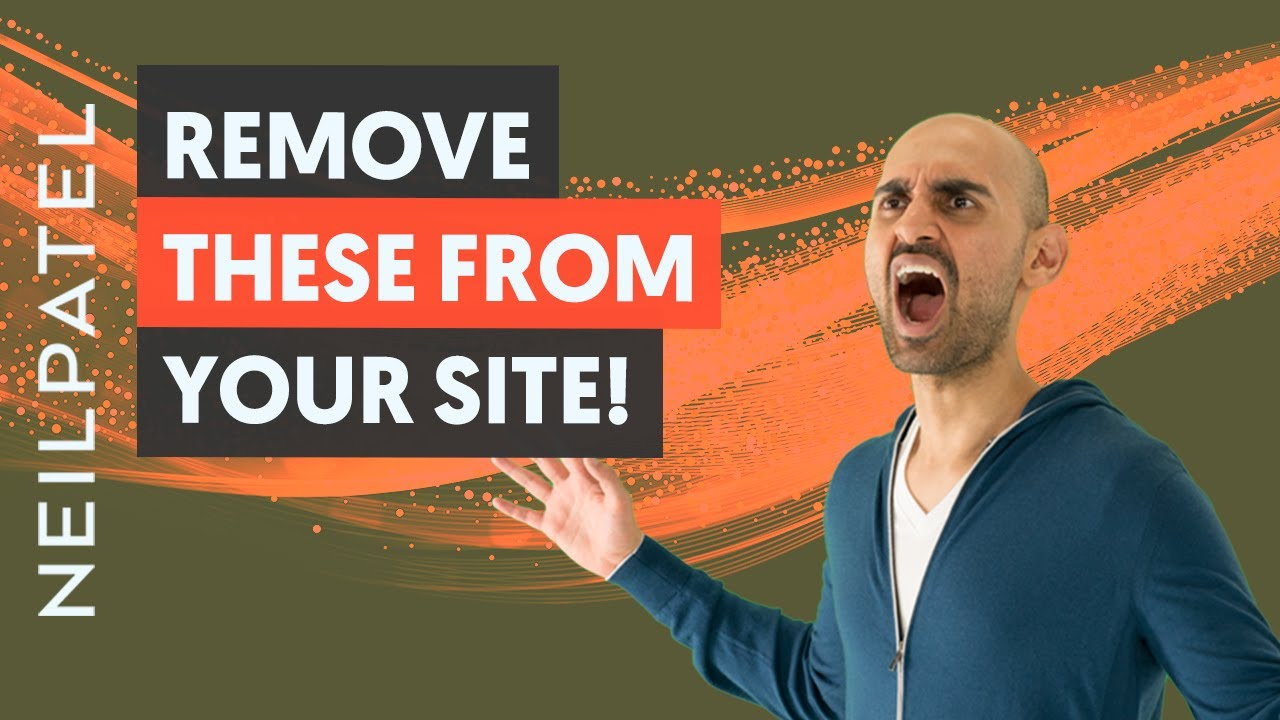 8 Things to Remove From Your Website Immediately If You Want to Rank on Google