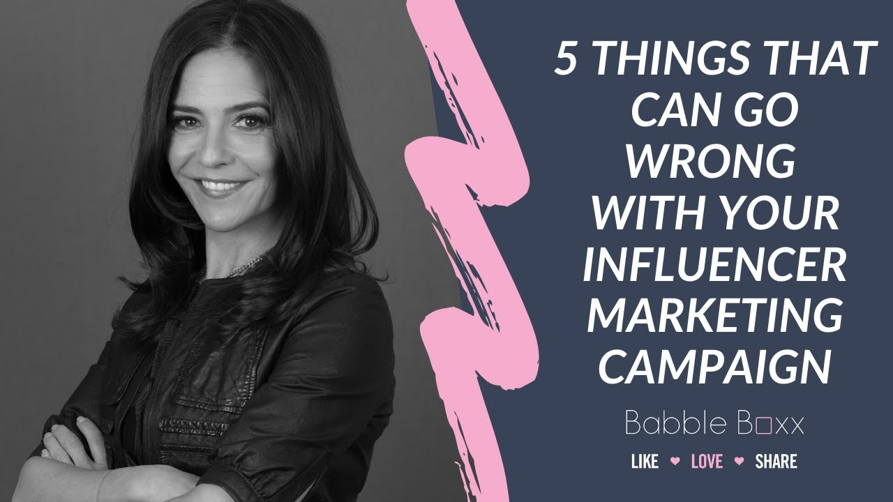 5 Things That Can Go Wrong with Your Influencer Marketing Campaign