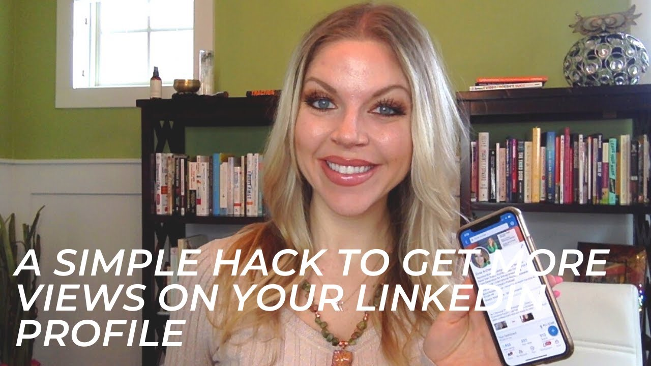 A Simple Hack to Get More Views on Your LinkedIn Profile