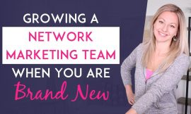 Network Marketing Success – 3 Ways To Grow A Network Marketing Team When You're Brand New