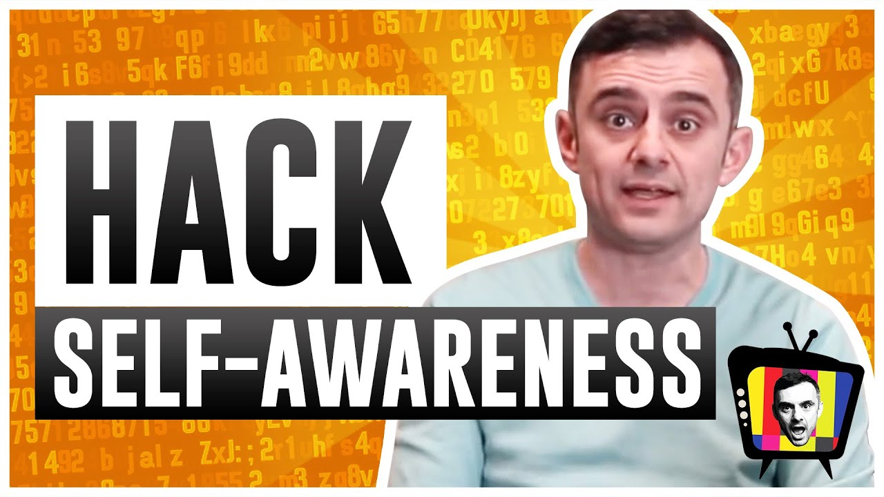 How to Hack Your Self-Awareness