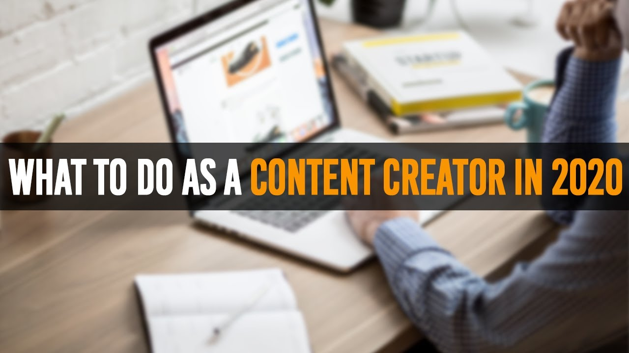 What To Do As A Content Creator in 2020 (Working from Home Edition)