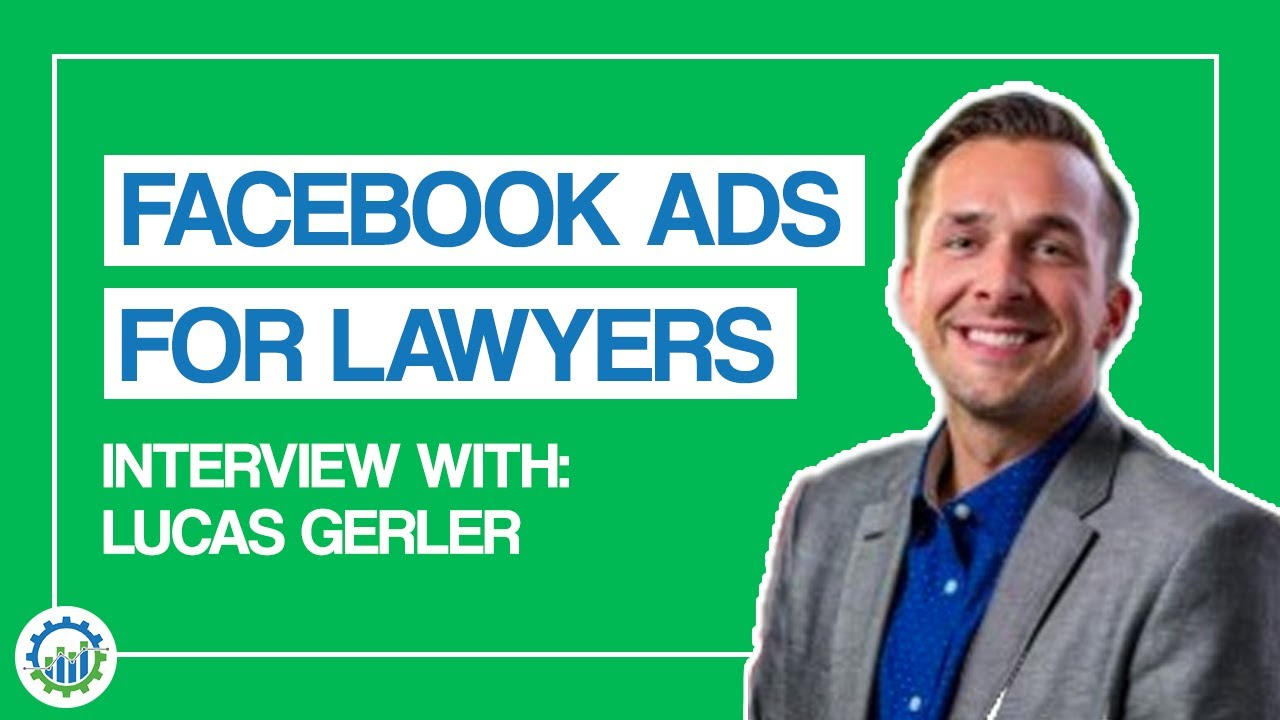 Facebook Ads Tips for Lawyers | Interview with Lucas Gerler From X Social Media