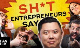 Shit Entrepreneurs Say…