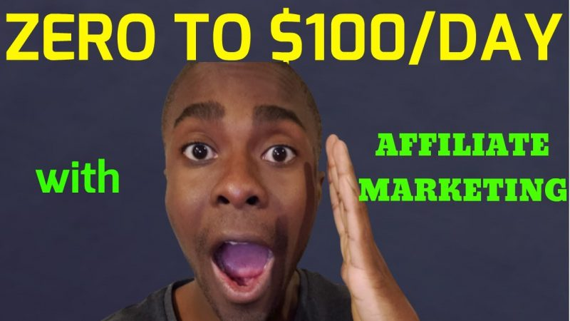 Zero to $100 Per Day with Affiliate Marketing (Funnel Structure)