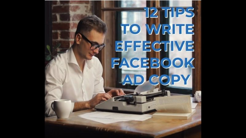 11 Tips for Writing Effective Facebook Ad Copy That Sells and Converts