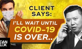 """Clients Say, """"I'll wait until COVID-19 is over."""" And You Say, """"…"""""""