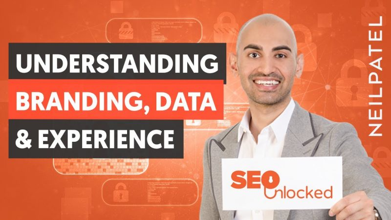 A Deep Dive Into Branding, Data & Experience - Module 7 - Part 1 - SEO Unlocked