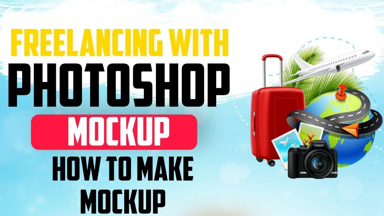 FreeLancing With Photoshop |  Study to Make Mockups