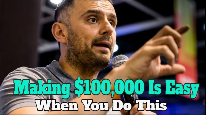Gary Vee - It Has Never Been EASIER To MAKE $100,000 [EPIC]
