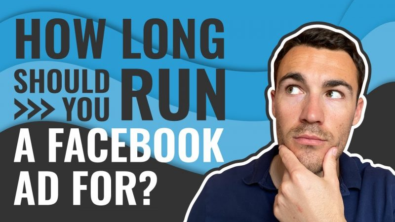 How LONG Should You Run A Facebook Ad For?