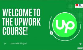 Welcome to the Upwork Full Coaching from begin to end – Lecture # 1
