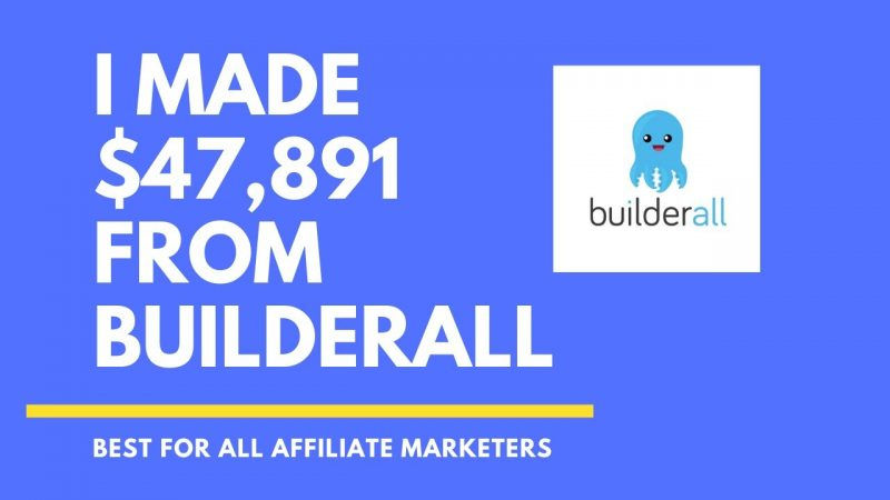 How I Made $47,891 with Builderall and Free Traffic via Affiliate Marketing