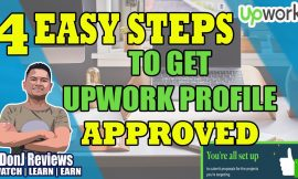 4 EASY STEPS ON HOW TO GET UPWORK PROFILE APPROVED – BEGINNERS GUIDE