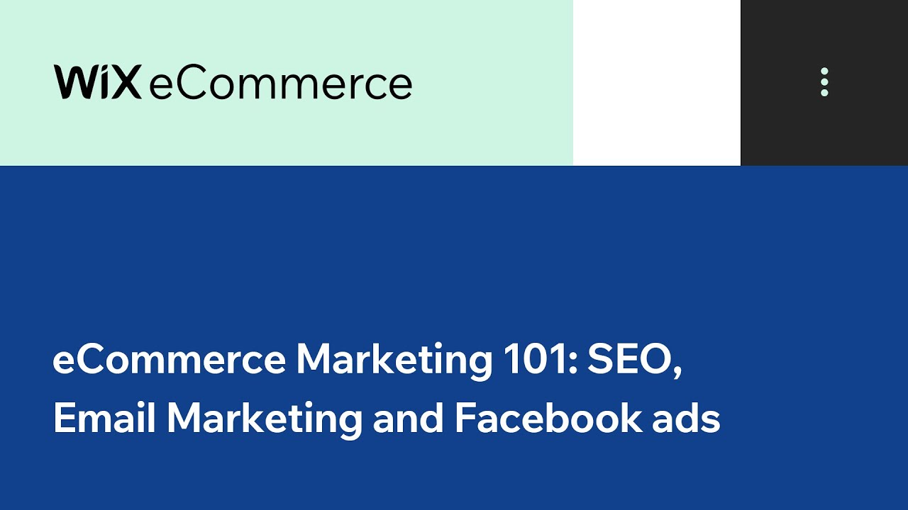 eCommerce Marketing 101: SEO, Email Marketing and Facebook Ads | Wix.com