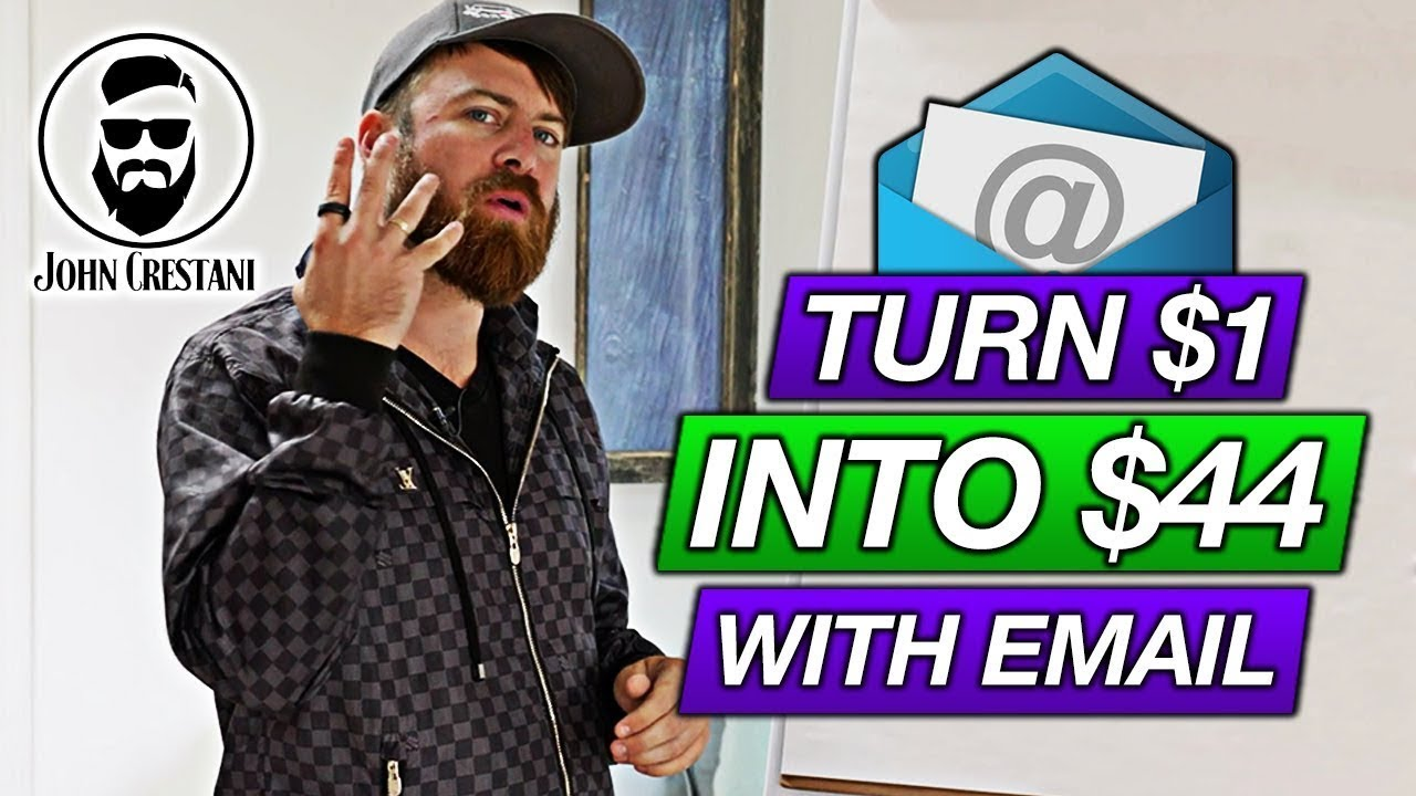 Email Marketing In 2020 (Turn $1 Into $44 With Email)     John Crestani