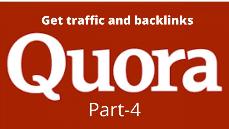 How to get traffic and backlink from quora .part-4
