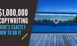 How to Make $1,000,000 from These 5 Copywriting Tips (Seriously)