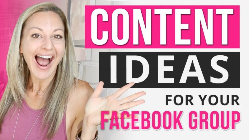 Facebook Group Marketing - My 5 Best Content Ideas To Get More Sales From Your Facebook Group