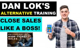 DAN LOK'S HOW TO CLOSE A HIGH TICKET SALE IN MINUTES – ALTERNATIVE FULL COURSE TRAINING