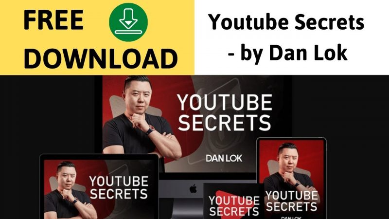 [FREE DOWNLOAD] Dan Lok - Youtube Secrets | Dan Lok Courses - link below description