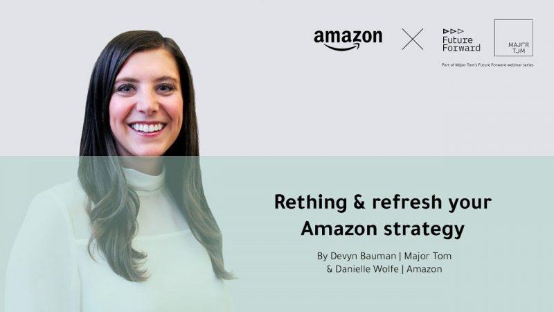 Refresh your Amazon strategy | Webinar | Major Tom
