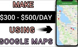 How To Make $300 to $500 Per Day With Google Maps (How to Make Money Online)