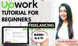 Freelancers Beware!! UPDATED ADVANCED COMPLETE Upwork Tutorial for Beginners 2020   Dr. Menka Yuvraj